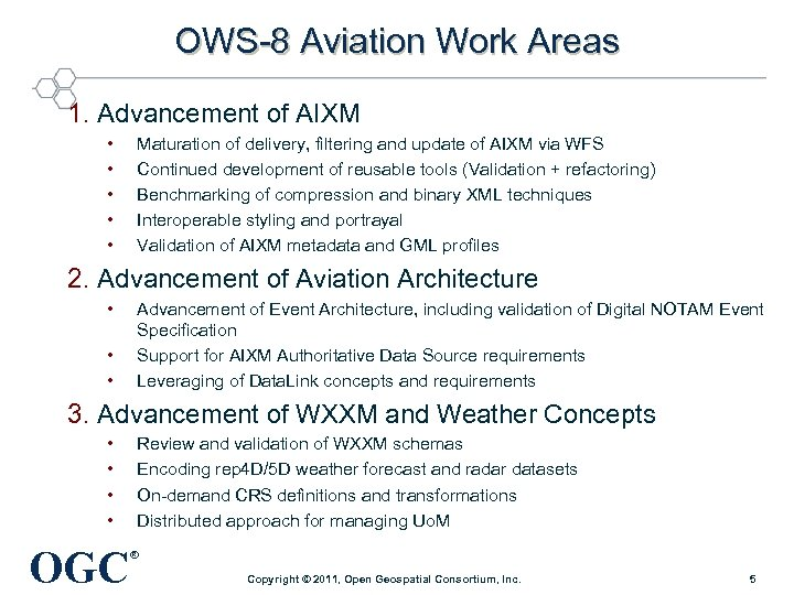 OWS-8 Aviation Work Areas 1. Advancement of AIXM • • • Maturation of delivery,