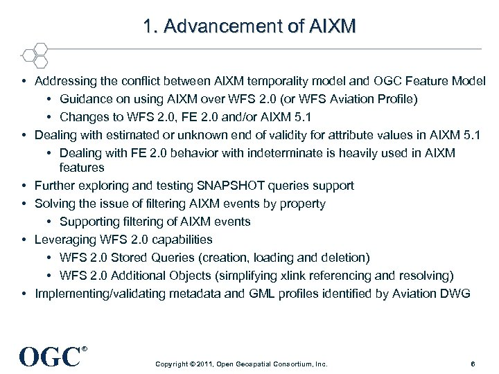 1. Advancement of AIXM • Addressing the conflict between AIXM temporality model and OGC