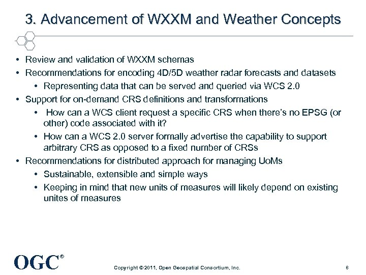 3. Advancement of WXXM and Weather Concepts • Review and validation of WXXM schemas