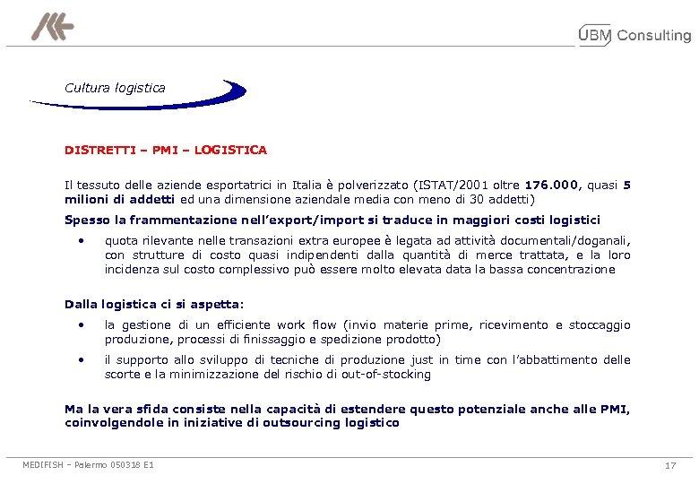 Cultura logistica DISTRETTI – PMI – LOGISTICA Il tessuto delle aziende esportatrici in Italia