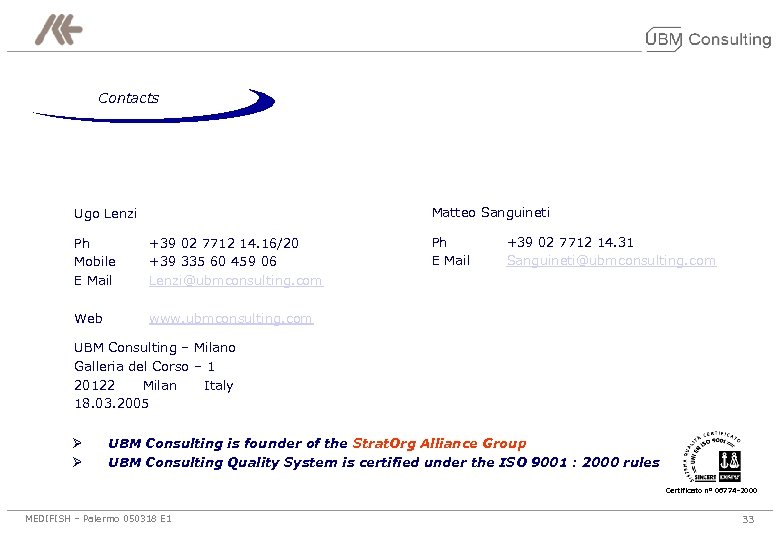 Contacts Matteo Sanguineti Ugo Lenzi Ph Mobile E Mail +39 02 7712 14. 16/20