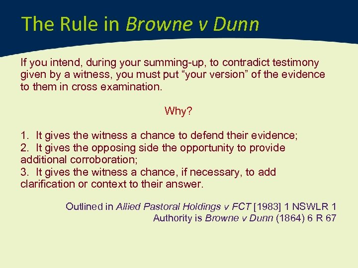 The Rule in Browne v Dunn If you intend, during your summing-up, to contradict