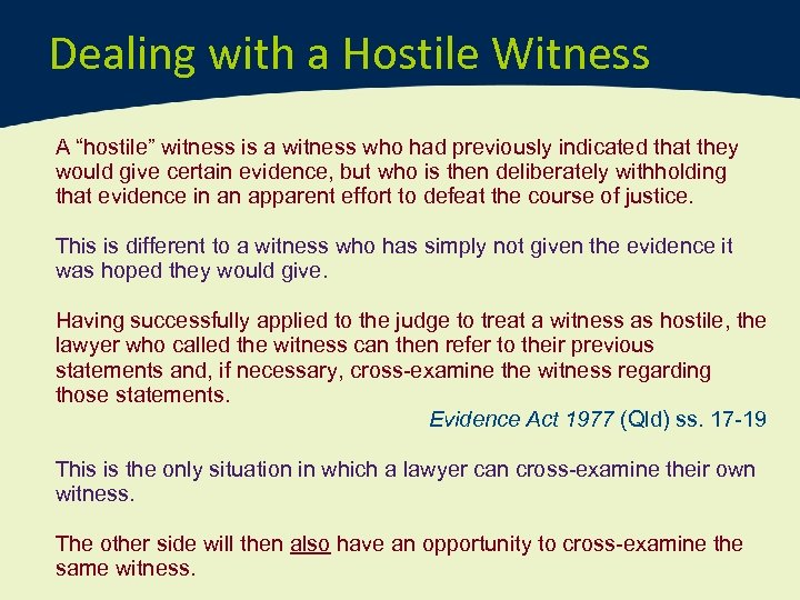 """Dealing with a Hostile Witness A """"hostile"""" witness is a witness who had previously"""