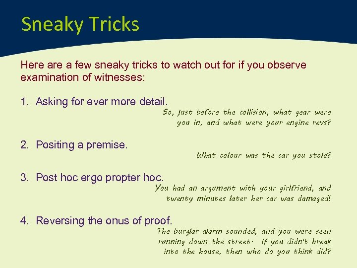 Sneaky Tricks Here a few sneaky tricks to watch out for if you observe
