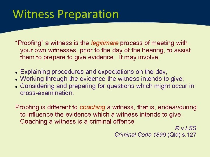 """Witness Preparation """"Proofing"""" a witness is the legitimate process of meeting with your own"""