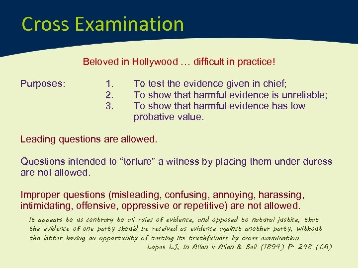 Cross Examination Beloved in Hollywood … difficult in practice! Purposes: 1. 2. 3. To