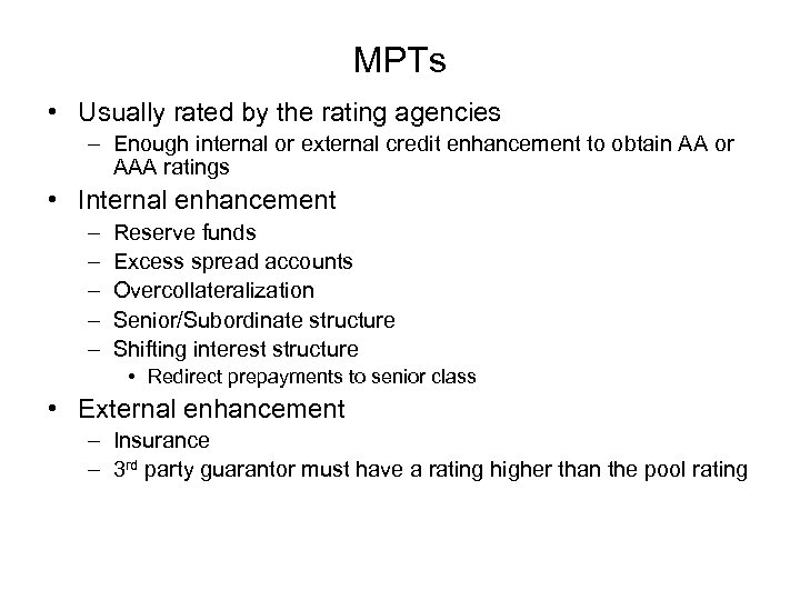MPTs • Usually rated by the rating agencies – Enough internal or external credit