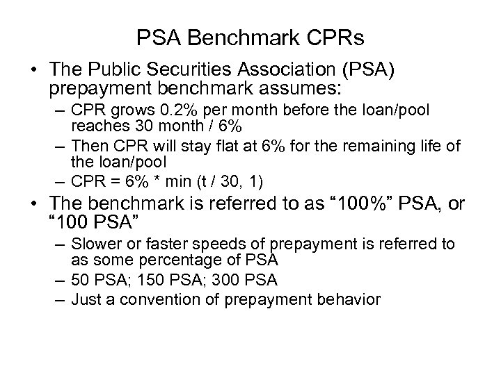 PSA Benchmark CPRs • The Public Securities Association (PSA) prepayment benchmark assumes: – CPR