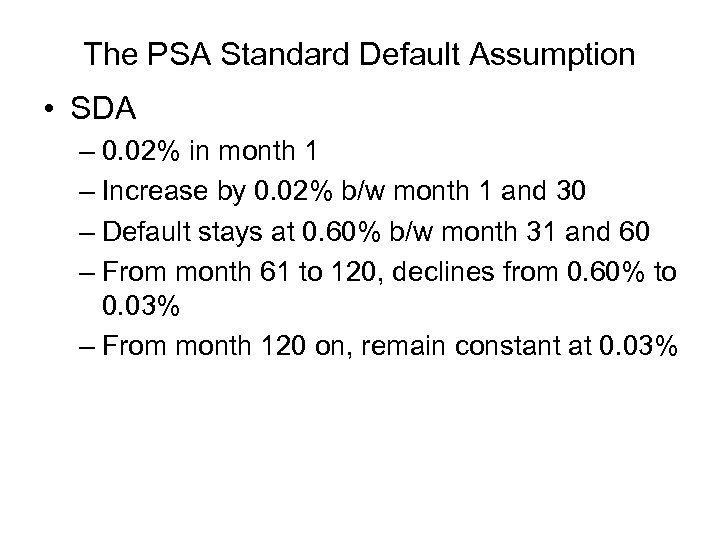 The PSA Standard Default Assumption • SDA – 0. 02% in month 1 –