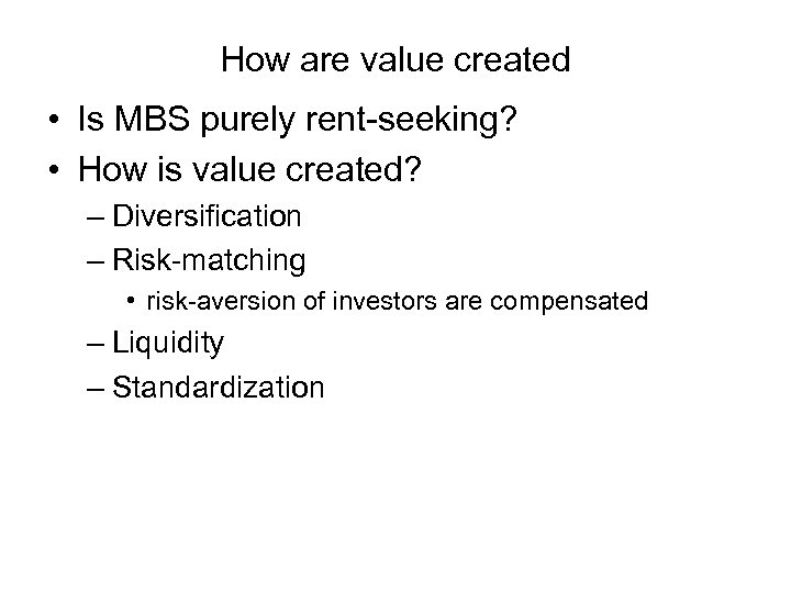 How are value created • Is MBS purely rent-seeking? • How is value created?