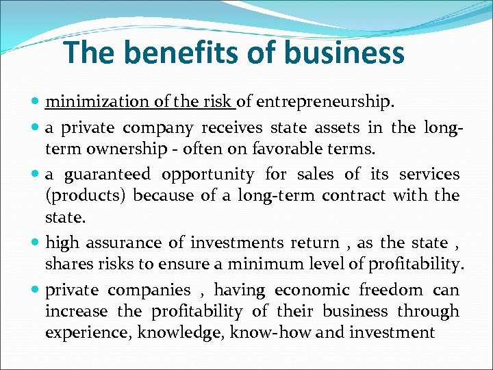 The benefits of business minimization of the risk of entrepreneurship. a private company receives