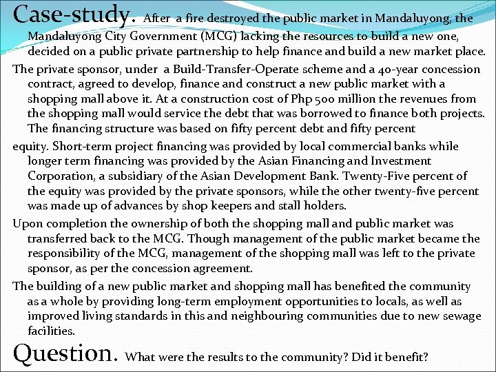 Case-study. After a fire destroyed the public market in Mandaluyong, the Mandaluyong City Government