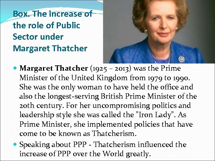 Box. The increase of the role of Public Sector under Margaret Thatcher (1925 –