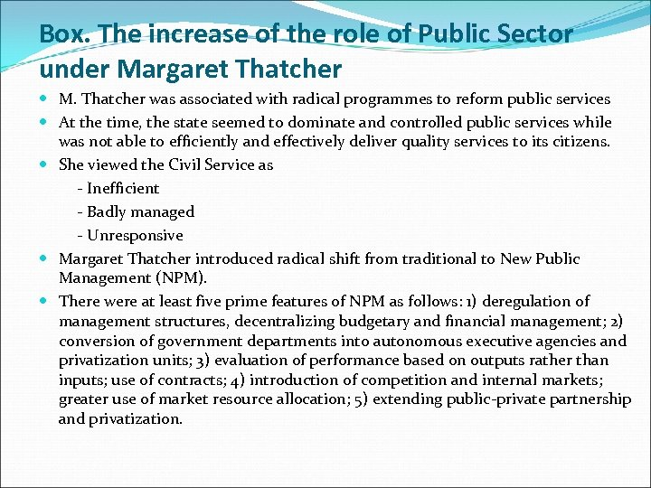 Box. The increase of the role of Public Sector under Margaret Thatcher M. Thatcher