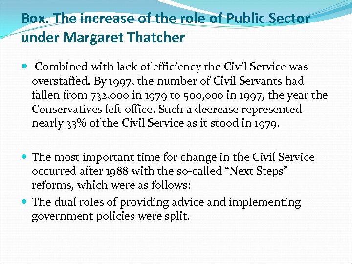 Box. The increase of the role of Public Sector under Margaret Thatcher Combined with