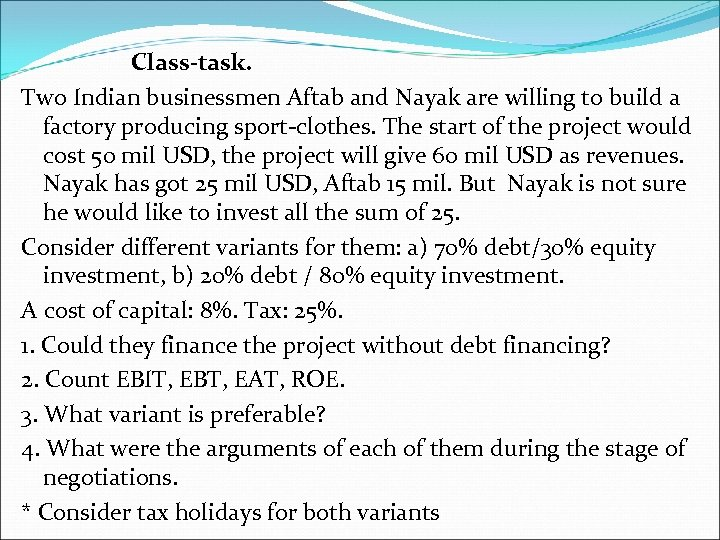 Class-task. Two Indian businessmen Aftab and Nayak are willing to build a factory producing