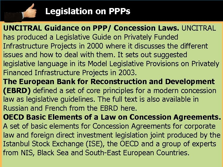 Legislation on PPPs UNCITRAL Guidance on PPP/ Concession Laws. UNCITRAL has produced a Legislative