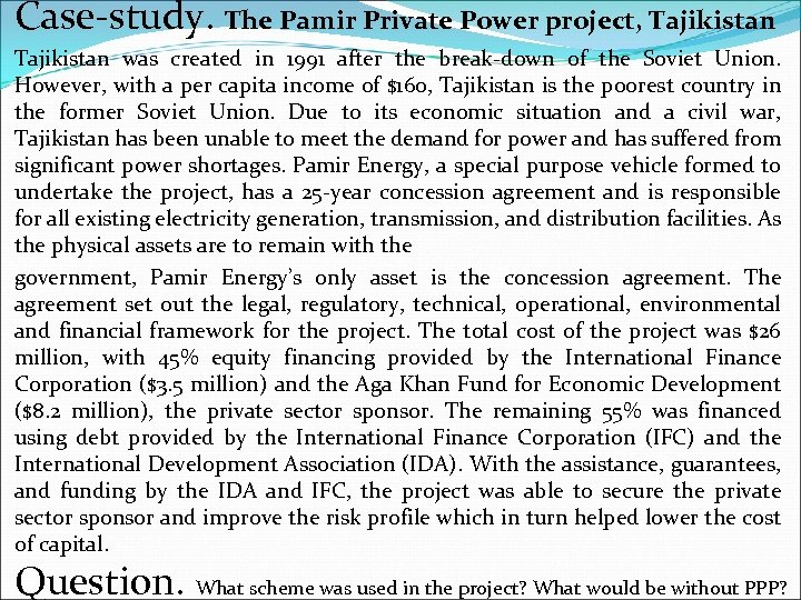 Case-study. The Pamir Private Power project, Tajikistan was created in 1991 after the break-down