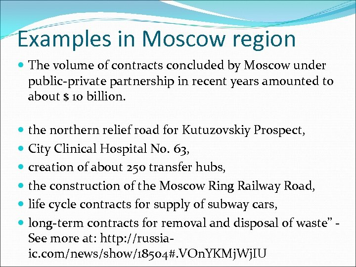 Examples in Moscow region The volume of contracts concluded by Moscow under public-private partnership