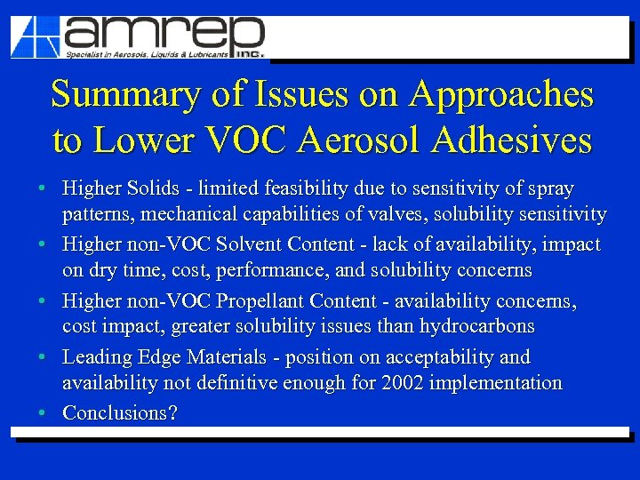 Summary of Issues on Approaches to Lower VOC Aerosol Adhesives • Higher Solids -