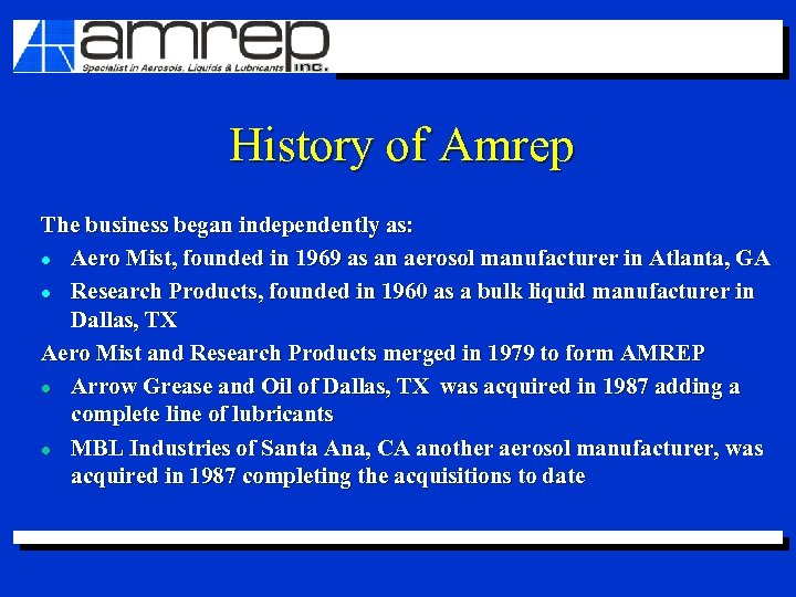 History of Amrep The business began independently as: l Aero Mist, founded in 1969