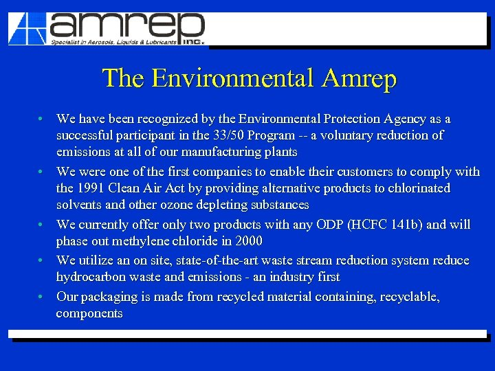 The Environmental Amrep • We have been recognized by the Environmental Protection Agency as