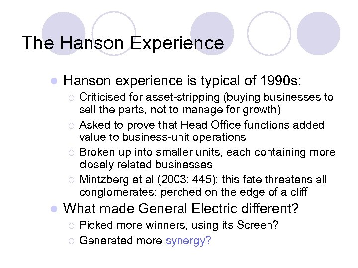 The Hanson Experience l Hanson experience is typical of 1990 s: ¡ ¡ l