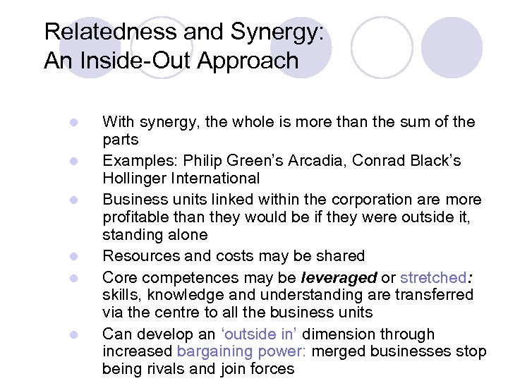 Relatedness and Synergy: An Inside-Out Approach l l l With synergy, the whole is