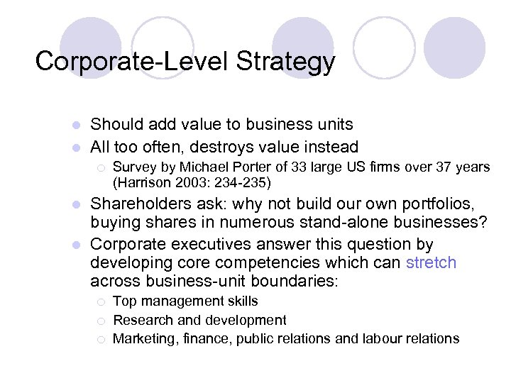 Corporate-Level Strategy Should add value to business units l All too often, destroys value