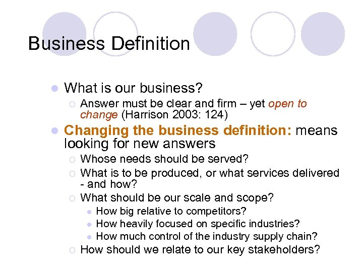 Business Definition l What is our business? ¡ l Answer must be clear and