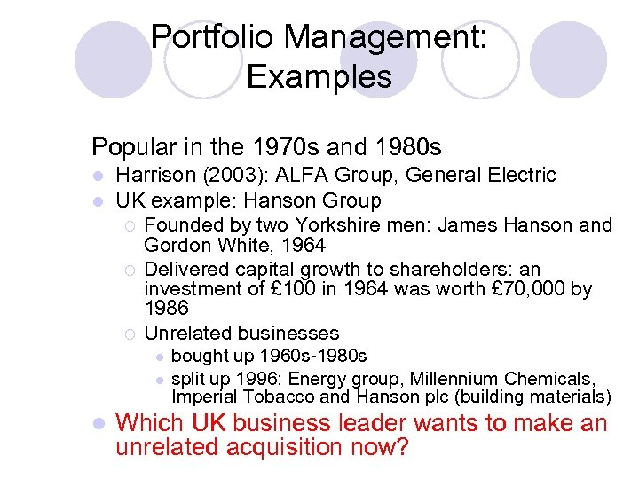 Portfolio Management: Examples Popular in the 1970 s and 1980 s l l Harrison
