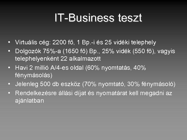 IT-Business teszt • Virtuális cég: 2200 fő, 1 Bp. -i és 25 vidéki telephely