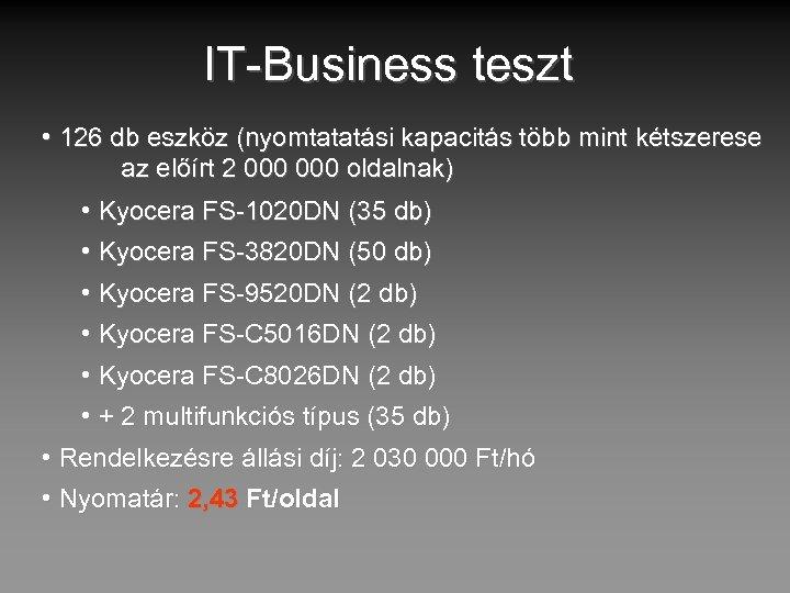 IT-Business teszt • 126 db eszköz (nyomtatatási kapacitás több mint kétszerese az előírt 2