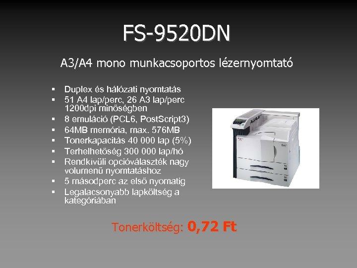 FS-9520 DN A 3/A 4 mono munkacsoportos lézernyomtató § Duplex és hálózati nyomtatás §