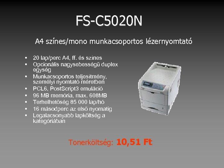 FS-C 5020 N A 4 színes/mono munkacsoportos lézernyomtató § 20 lap/perc A 4, ff.