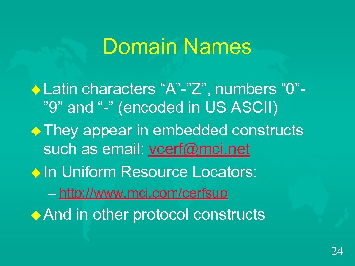 "Domain Names u Latin characters ""A""-""Z"", numbers "" 0"""" 9"" and ""-"" (encoded in"