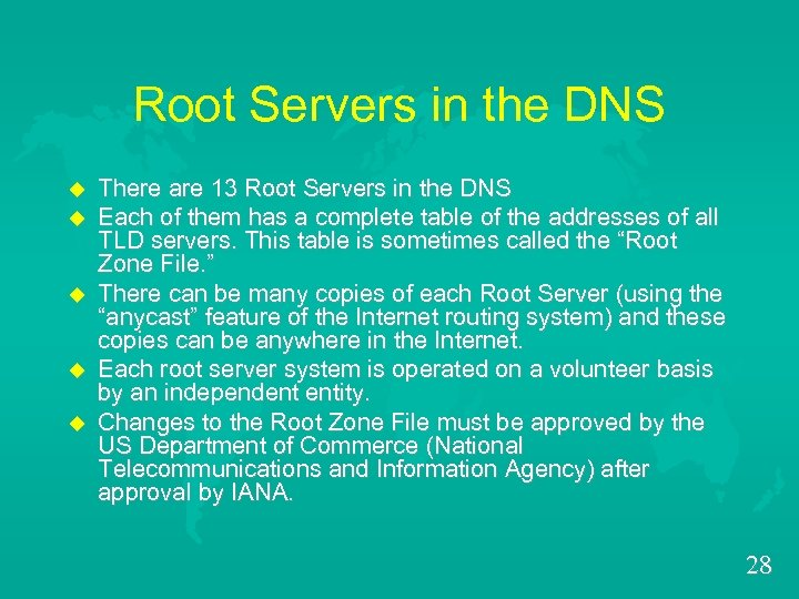 Root Servers in the DNS u u u There are 13 Root Servers in