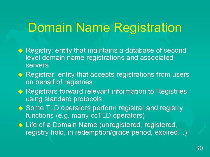 Domain Name Registration u u u Registry: entity that maintains a database of second