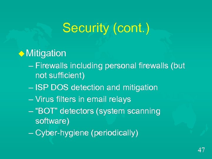 Security (cont. ) u Mitigation – Firewalls including personal firewalls (but not sufficient) –