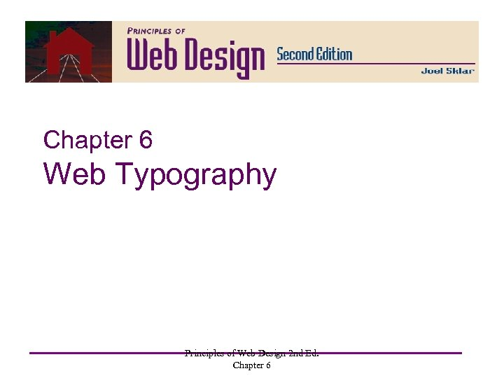 Chapter 6 Web Typography Principles of Web Design 2 nd Ed. Chapter 6