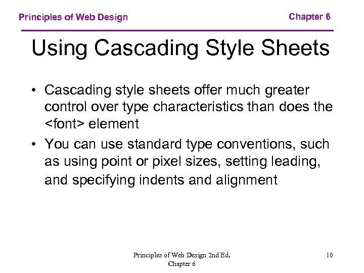 Chapter 6 Principles of Web Design Using Cascading Style Sheets • Cascading style sheets