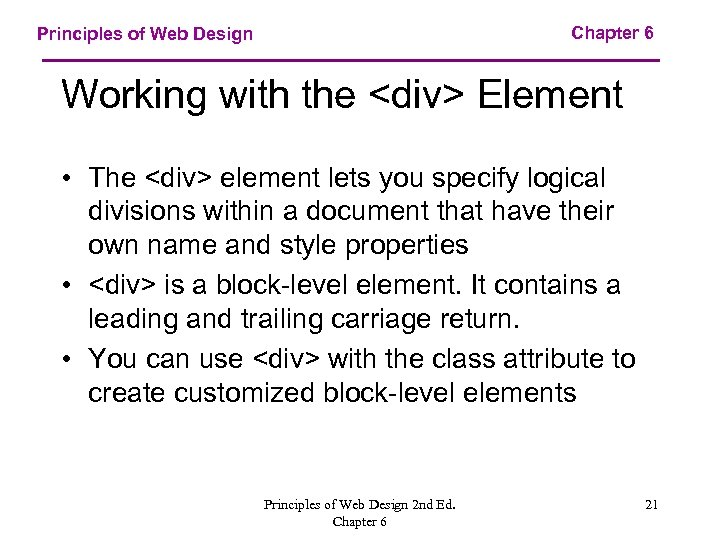 Chapter 6 Principles of Web Design Working with the <div> Element • The <div>