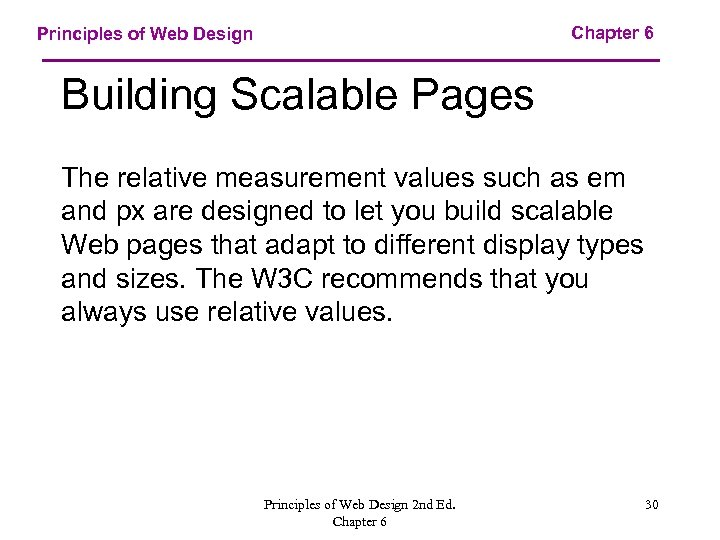 Chapter 6 Principles of Web Design Building Scalable Pages The relative measurement values such