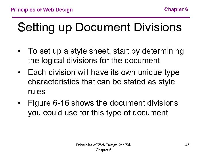 Chapter 6 Principles of Web Design Setting up Document Divisions • To set up