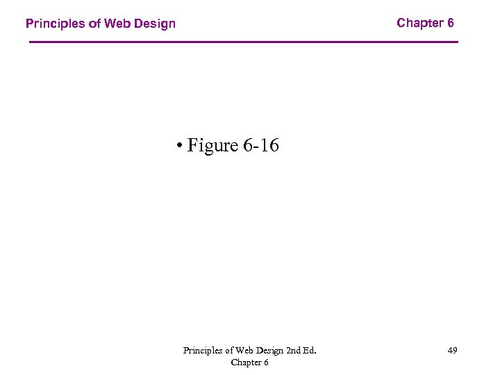 Chapter 6 Principles of Web Design • Figure 6 -16 Principles of Web Design