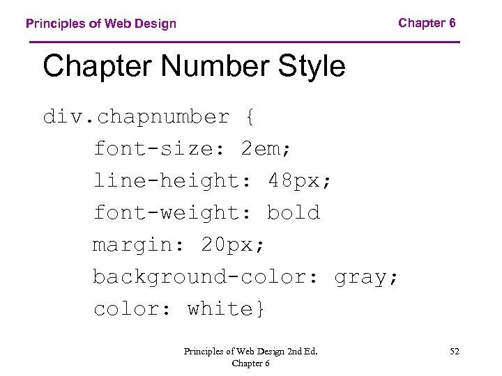 Chapter 6 Principles of Web Design Chapter Number Style div. chapnumber { font-size: 2