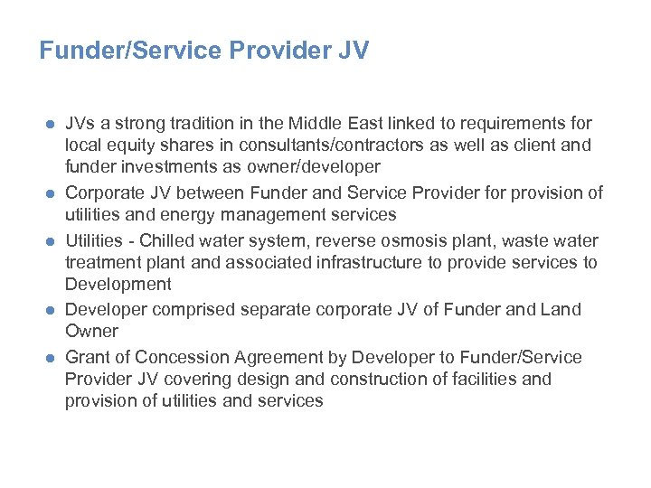 Funder/Service Provider JV ● JVs a strong tradition in the Middle East linked to