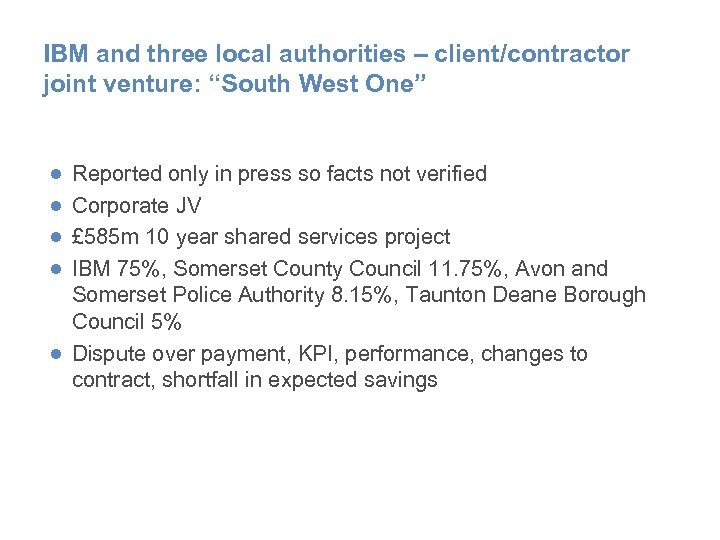 "IBM and three local authorities – client/contractor joint venture: ""South West One"" ● ●"