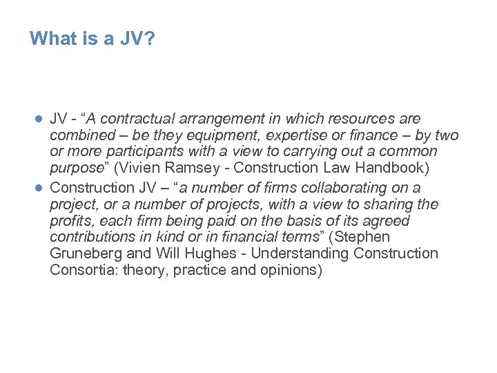 "What is a JV? ● JV - ""A contractual arrangement in which resources are"