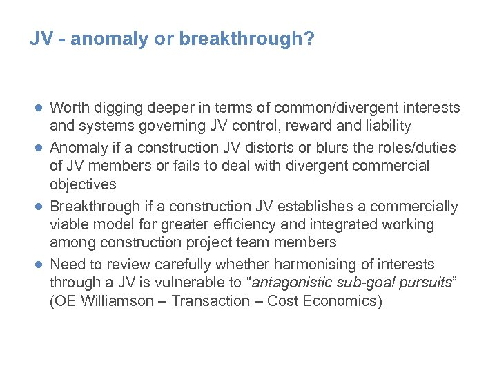 JV - anomaly or breakthrough? ● Worth digging deeper in terms of common/divergent interests